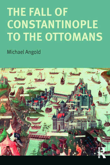The Fall of Constantinople to the Ottomans Context and Consequences book cover