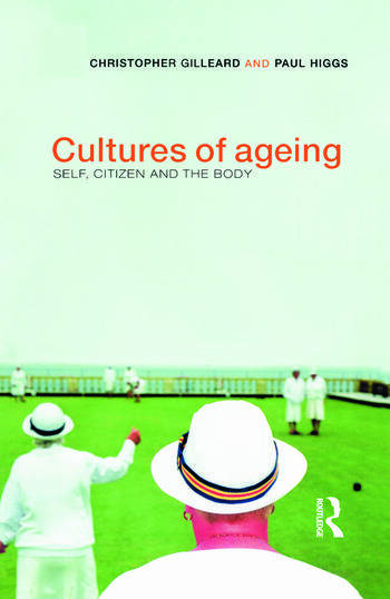 Cultures of Ageing Self, Citizen and the Body book cover
