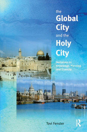 The Global City and the Holy City Narratives on Knowledge, Planning and Diversity book cover