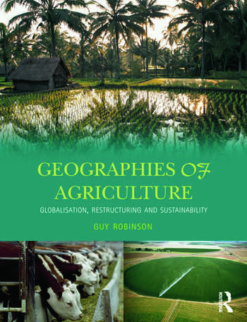 Geographies of Agriculture Globalisation, Restructuring and Sustainability book cover