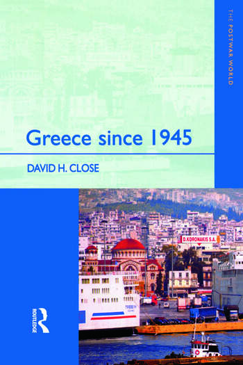 Greece since 1945 Politics, Economy and Society book cover