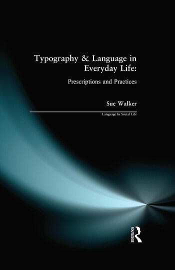 Typography & Language in Everyday Life Prescriptions and Practices book cover