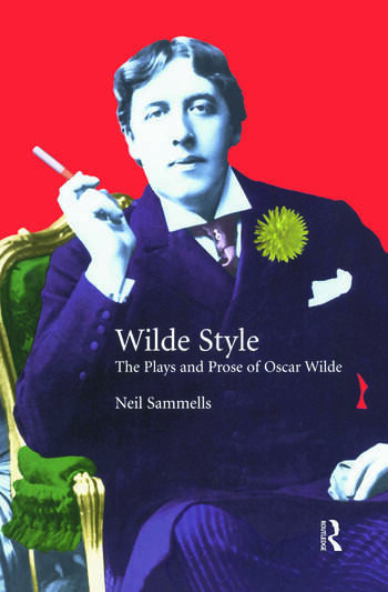 Wilde Style The Plays and Prose of Oscar Wilde book cover