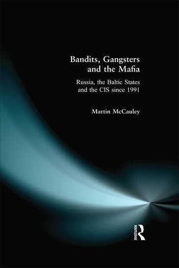 Bandits, Gangsters and the Mafia Russia, the Baltic States and the CIS since 1991 book cover
