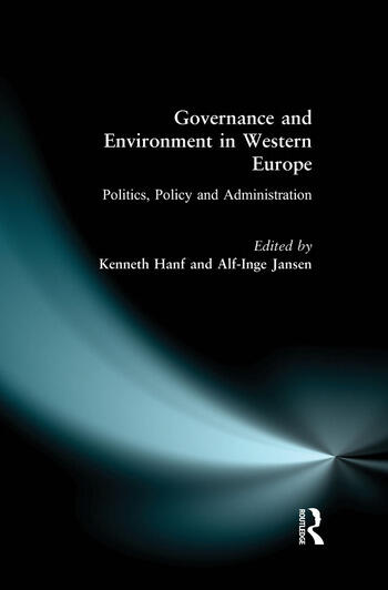 Governance and Environment in Western Europe Politics, Policy and Administration book cover