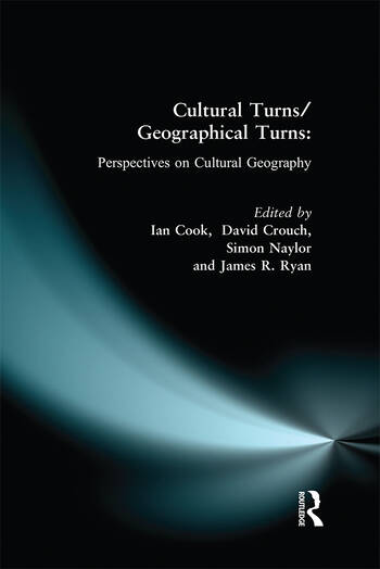Cultural Turns/Geographical Turns Perspectives on Cultural Geography book cover