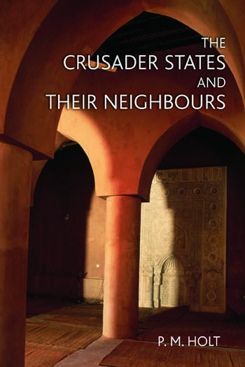 The Crusader States and their Neighbours 1098-1291 book cover