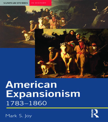 American Expansionism, 1783-1860 A Manifest Destiny? book cover