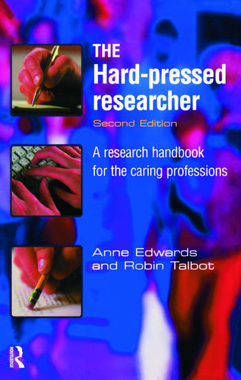 The Hard-pressed Researcher A research handbook for the caring professions book cover