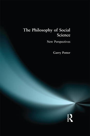 The Philosophy of Social Science New Perspectives book cover