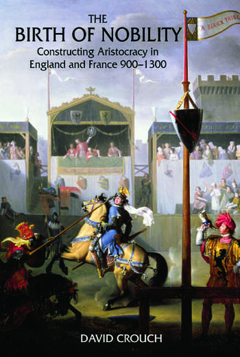 The Birth of Nobility Constructing Aristocracy in England and France, 900-1300 book cover