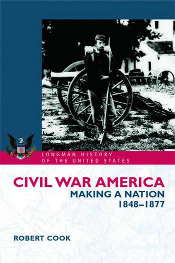 Civil War America Making a Nation, 1848-1877 book cover