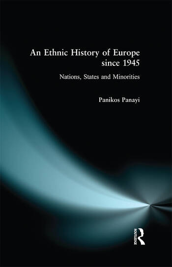 An Ethnic History of Europe since 1945 Nations, States and Minorities book cover