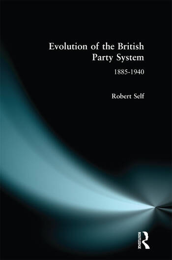Evolution of the British Party System 1885-1940 book cover