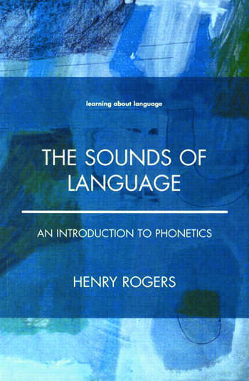 The Sounds of Language An Introduction to Phonetics book cover
