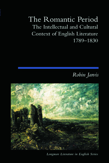 The Romantic Period The Intellectual & Cultural Context of English Literature 1789-1830 book cover