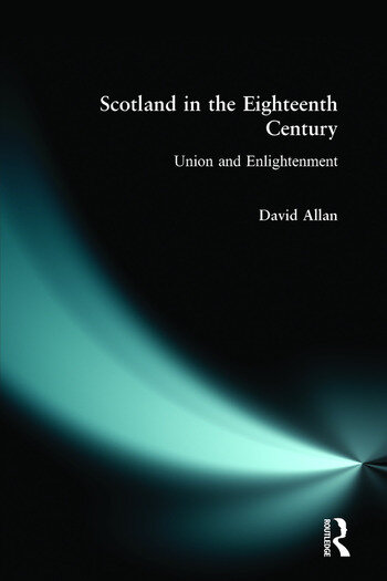 Scotland in the Eighteenth Century Union and Enlightenment book cover