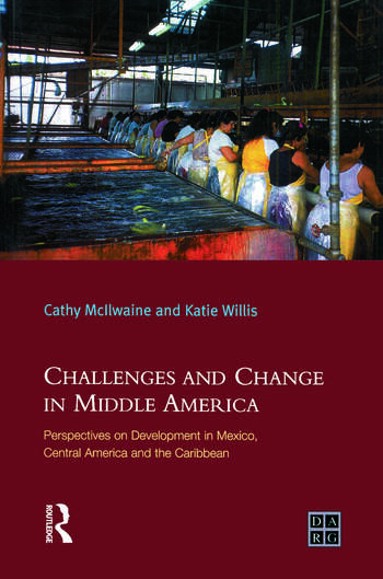 Challenges and Change in Middle America Perspectives on Development in Mexico, Central America and the Caribbean book cover