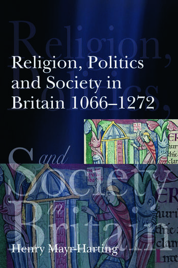 Religion, Politics and Society in Britain 1066-1272 book cover