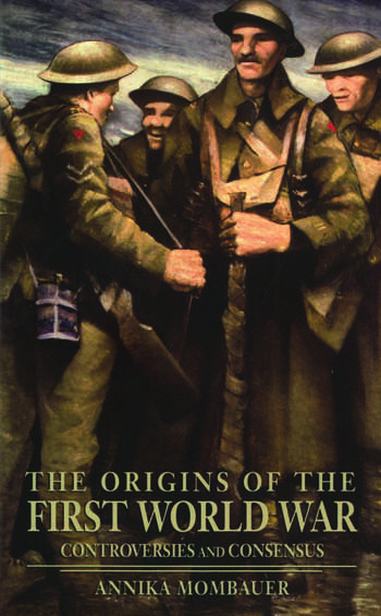 The Origins of the First World War Controversies and Consensus book cover