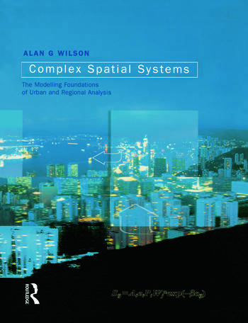 Complex Spatial Systems The Modelling Foundations of Urban and Regional Analysis book cover