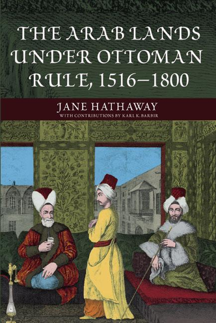 The Arab Lands under Ottoman Rule 1516-1800 book cover