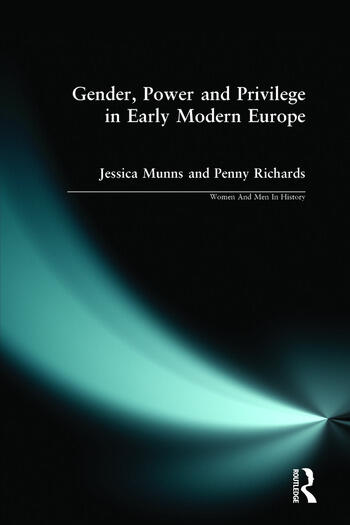 Gender, Power and Privilege in Early Modern Europe 1500 - 1700 book cover