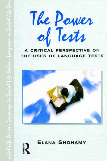 The Power of Tests A Critical Perspective on the Uses of Language Tests book cover