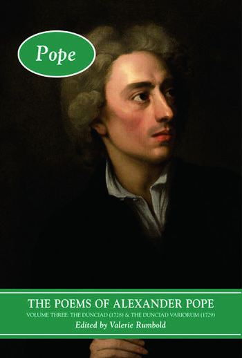 The Poems of Alexander Pope: Volume Three The Dunciad (1728) & The Dunciad Variorum (1729) book cover