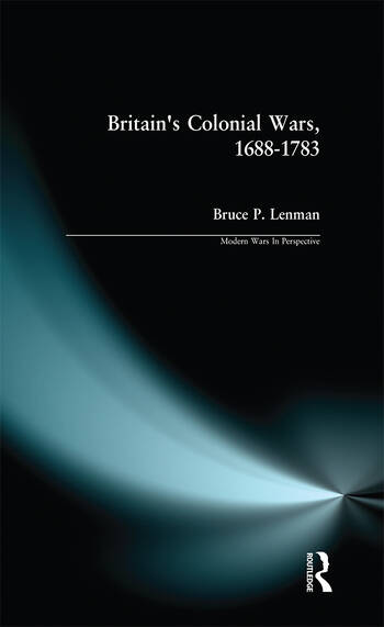 Britain's Colonial Wars, 1688-1783 book cover