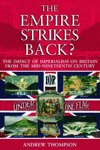 The Empire Strikes Back? The Impact of Imperialism on Britain from the Mid-Nineteenth Century book cover