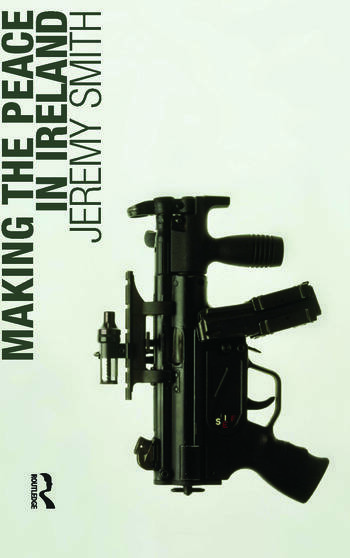 Making the Peace in Ireland book cover