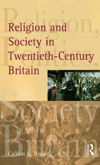 Religion and Society in Twentieth-Century Britain book cover