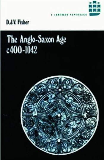 The Anglo-Saxon Age c.400-1042 book cover