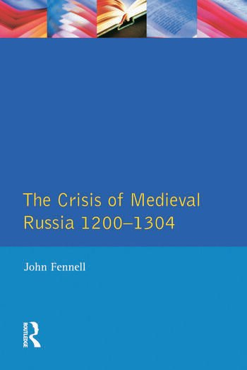 The Crisis of Medieval Russia 1200-1304 book cover