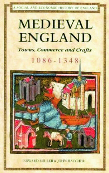 Medieval England Towns, Commerce and Crafts, 1086-1348 book cover