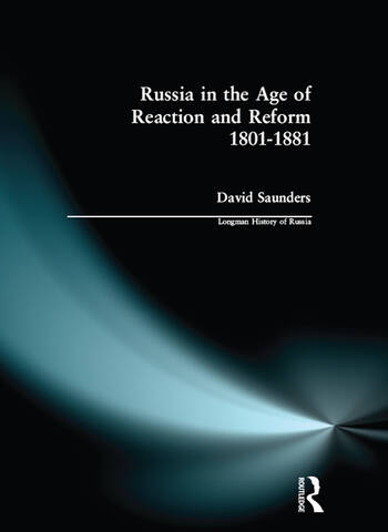 Russia in the Age of Reaction and Reform 1801-1881 book cover