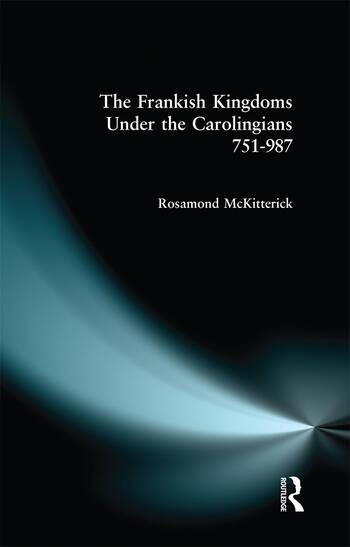The Frankish Kingdoms Under the Carolingians 751-987 book cover