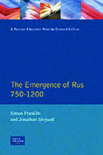 The Emergence of Russia 750-1200 book cover