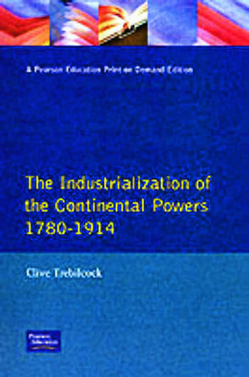 Industrialisation of the Continental Powers 1780-1914, The book cover