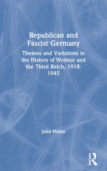 Republican and Fascist Germany Themes and Variations in the History of Weimar and the Third Reich, 1918-1945 book cover