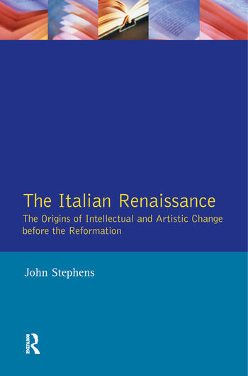 The Italian Renaissance The Origins of Intellectual and Artistic Change Before the Reformation book cover