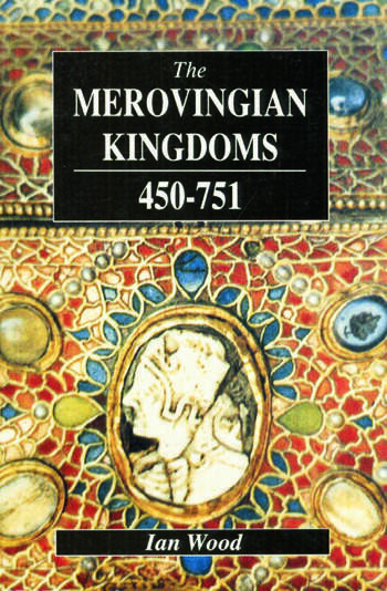 The Merovingian Kingdoms 450 - 751 book cover