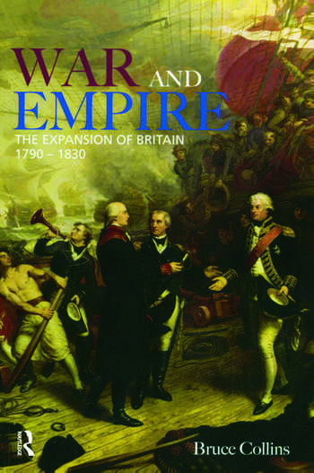 War and Empire The Expansion of Britain, 1790-1830 book cover