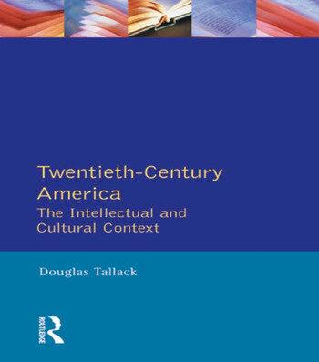 Twentieth-Century America The Intellectual and Cultural Context book cover