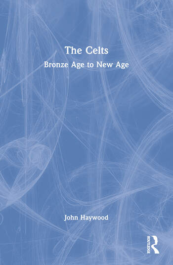 The Celts Bronze Age to New Age book cover