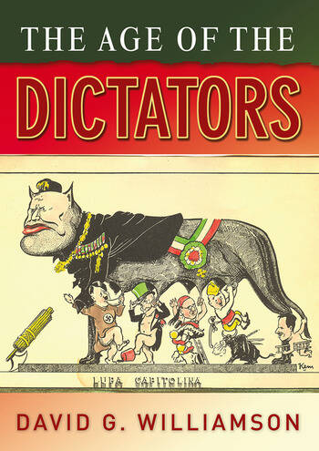 The Age of the Dictators A Study of the European Dictatorships, 1918-53 book cover