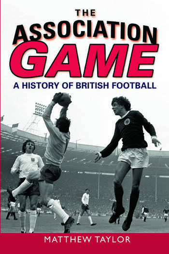 The Association Game A History of British Football book cover