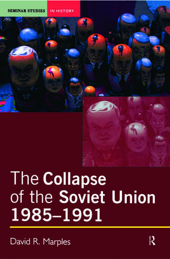 The Collapse of the Soviet Union, 1985-1991 book cover