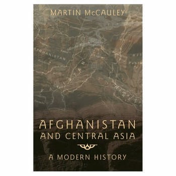 Afghanistan and Central Asia A Modern History book cover